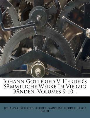 Johann Gottfried v. Herder's sämmtliche Werke in vierzig Bänden