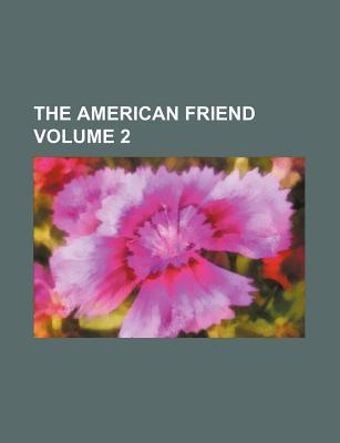 The American Friend Volume 2