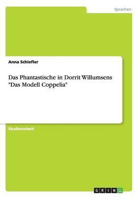 Das Phantastische in Dorrit Willumsens Das Modell Coppelia