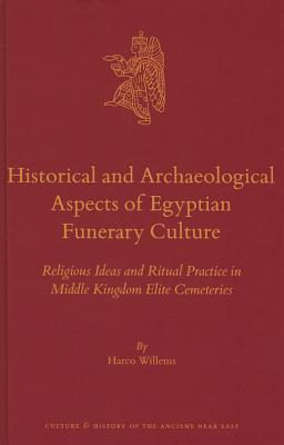 Historical and Archaeological Aspects of Egyptian Funerary Culture