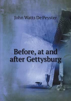 Before, at and After Gettysburg