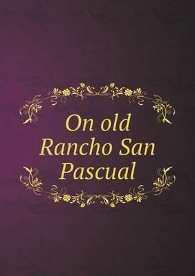 On Old Rancho San Pascual
