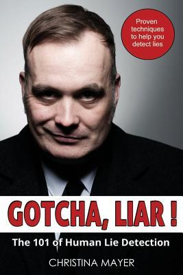 Gotcha Liar! the 101 of Human Lie Detection