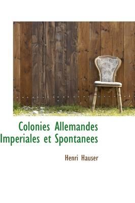 Colonies Allemandes Imperiales Et Spontanees