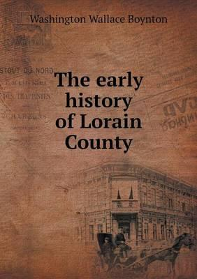 The Early History of Lorain County