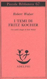 I temi di Fritz Kocher