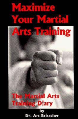 Maximize Your Martial Arts Training