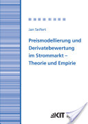 Preismodellierung und Derivatebewertung im Strommarkt : Theorie und Empirie