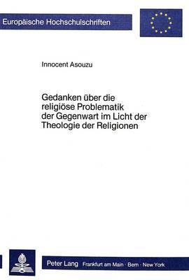 Gedanken über die religiöse Problematik der Gegenwart im Licht der Theologie der Religionen