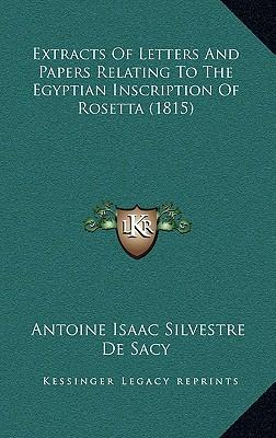 Extracts of Letters and Papers Relating to the Egyptian Inscription of Rosetta (1815)