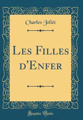 Les Filles d'Enfer (Classic Reprint)