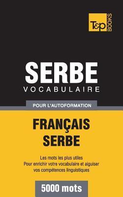 Vocabulaire français-serbe pour l'autoformation. 5000 mots