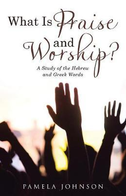 What Is Praise and Worship?