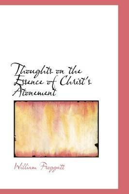 Thoughts on the Essence of Christ's Atonement