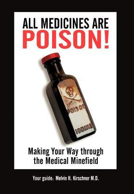 All Medicines Are Poison