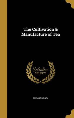 CULTIVATION & MANUFACTURE OF T