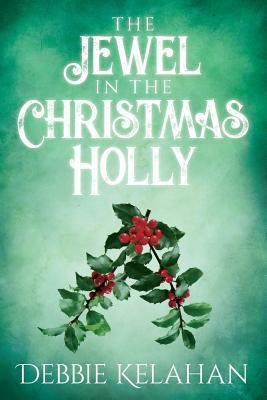 The Jewel in the Christmas Holly