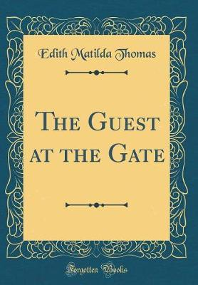 The Guest at the Gate (Classic Reprint)