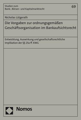 Die Vorgaben Zur Ordnungsgemassen Geschaftsorganisation Im Bankaufsichtsrecht