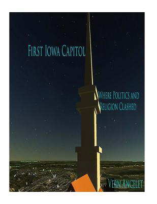 First Iowa Capitol Where Politics and Religion Clashed