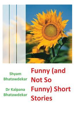 Funny and Not So Funny Short Stories