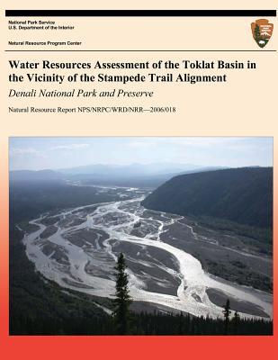 Water Resources Assessment of the Toklat Basin in the Vicinity of the Stampede Trail Alignment