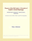 Pioneers of the Old South, a Chronicle of English Colonial Beginnings (Webster's German Thesaurus Edition)