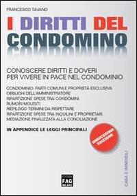 I diritti del condominio. Conoscere diritti e doveri per vivere in pace nel condominio