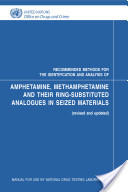 Recommended Methods for the Identification and Analysis of Amphetamine, Methamphetamine and Their Ring-substituted Analogues in Seized Materials