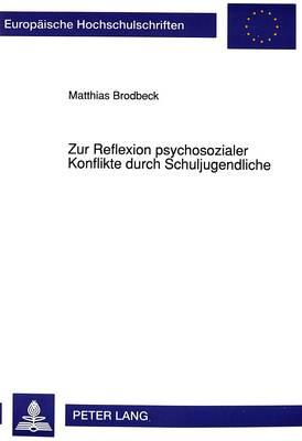 Zur Reflexion psychosozialer Konflikte durch Schuljugendliche