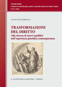 Trasformazioni del diritto. Alla ricerca dei nuovi equilibri nell'esperienza giuridica contemporanea
