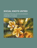 Social Knots Untied; A Series of Practical and Popular Sermons Handsomely Illustrated