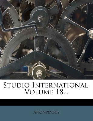 Studio International, Volume 18...