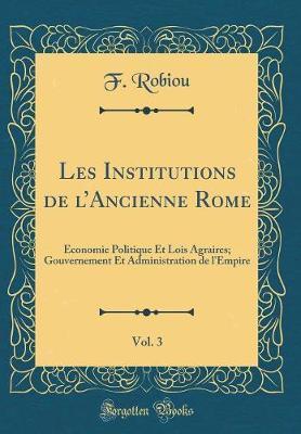 Les Institutions de l'Ancienne Rome, Vol. 3