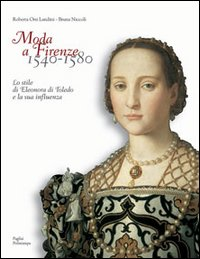 Moda a Firenze 1540-1580