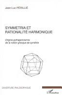 Symmetria et rationalité harmonique