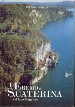 L'eremo di S. Caterina sul lago Maggiore