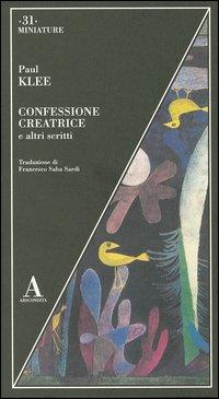Confessione creatrice e altri scritti