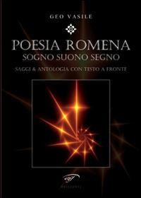 Poesia romena. Sogni suono segno. Saggi & antologia. Testo rumeno a fronte