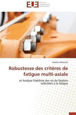 Robustesse des Criteres de Fatigue Multi-Axiale