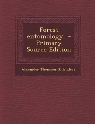 Forest Entomology - Primary Source Edition