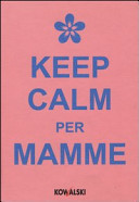 Keep calm per mamme