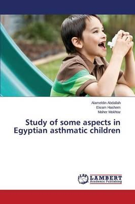 Study of some  aspects in Egyptian asthmatic children