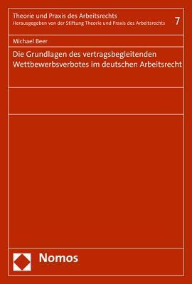 Die Grundlagen Des Vertragsbegleitenden Wettbewerbsverbotes Im Deutschen Arbeitsrecht