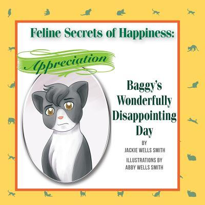 Feline Secrets of Happiness Appreciation