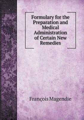 Formulary for the Preparation and Medical Administration of Certain New Remedies