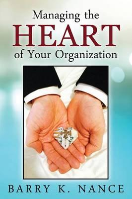 Managing the Heart of Your Organization