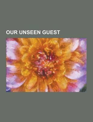 Our Unseen Guest