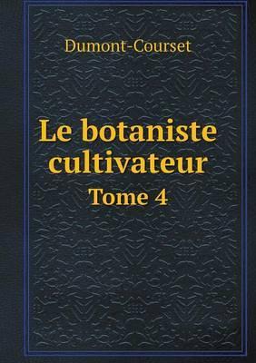 Le Botaniste Cultivateur Tome 4