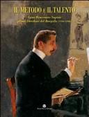 Il metodo e il talento. Igino Benvenuto Supino primo direttore del Bargello (1896-1906). Catalogo della mostra (Firenze, 5 marzo-6 giugno 2010). Con DVD